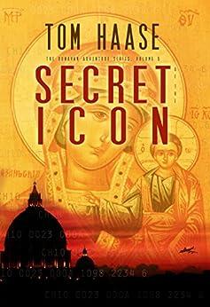 SECRET OF THE ICON: The Donavan Adventure Series, Volume 5 by [Haase, Tom]