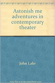 Book Astonish Me: Adventures in Contemporary Theater