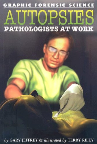 Download Autopsies: Pathologists at Work (Graphic Forensic Science) pdf epub