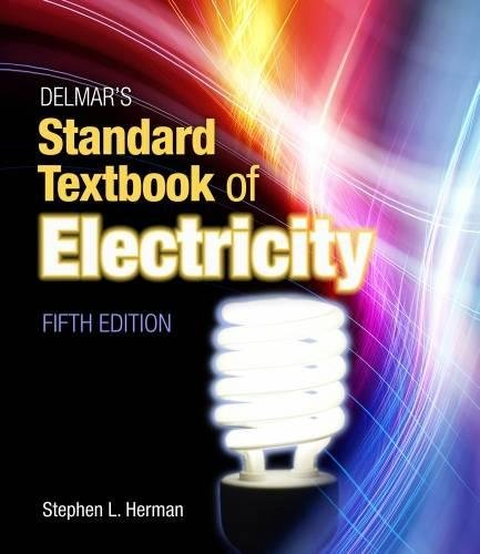 Delmar's Standard Textbook of Electricity, 5th Edition by Delmar Learning