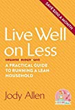 img - for Live Well on Less: A Practical Guide to Running a Lean Household by Jody Allen (2015-11-01) book / textbook / text book