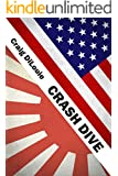 Crash Dive: a novel of the Pacific War