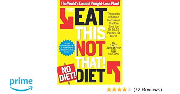 The Eat This Not That No Diet Diet The World S Easiest Weight