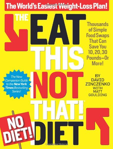 Eat This, Not That! by David Zinczenko, Matt Goulding
