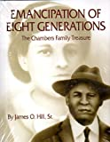 img - for Emancipation of Eight Generations (The Chambers Family Treasure) book / textbook / text book