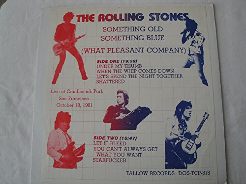 The Rolling Stones Something Old Something Blue(What Pleasant Company) Vinyl Lp 1982 Tallow Records DOS-TCP-818 Live at Candlestick Park San Francisco Oct. 18, 1981