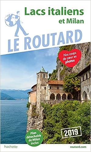 Amazon Fr Guide Du Routard Lacs Italiens Et Milan 2019