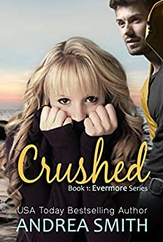Crushed (Evermore Book 1) by [Smith, Andrea]
