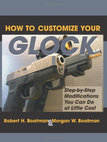 How To Customize Your Glock: Step-by-Step Modifications You Can Do at Little Cost (Best Homemade Shooting Targets)