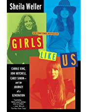 By Sheila Weller Girls Like Us: Carole King, Joni Mitchell, Carly Simon--And the Journey of a Generation (1st Edition) [Hardcover]