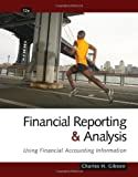 Financial Reporting and Analysis : Using Financial Accounting Information, Gibson, Charles H., 1439080860