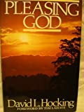 Pleasing God, David L. Hocking, 0898400651