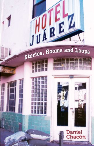 Hotel Juarez: Stories, Rooms and Loops
