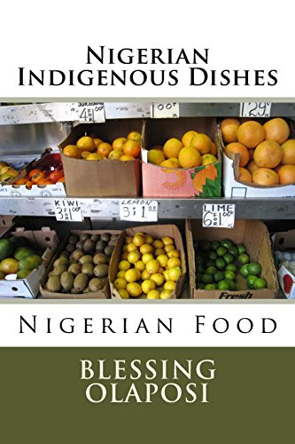 Nigerian Indigenous Dishes: Nigerian Food