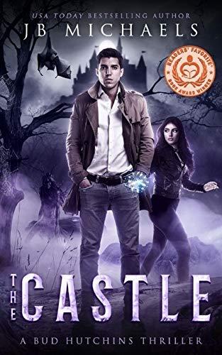 The Castle: A Bud Hutchins Supernatural Thriller (Bud Hutchins Supernatural Thrillers Book 4)