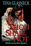 Thou Shall Not: (Spark Before Dying) (Volume 1)