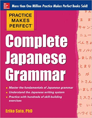 Practice makes perfect complete japanese grammar ebook practice practice makes perfect complete japanese grammar ebook practice makes perfect series kindle edition by eriko sato fandeluxe Image collections