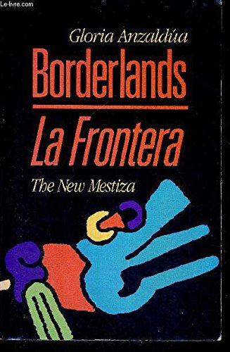 Borderlands - La Frontera: The New Mestiza (English and Spanish Edition)