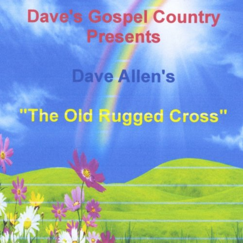 The Old Rugged Cross By Dave Allen On Amazon Music