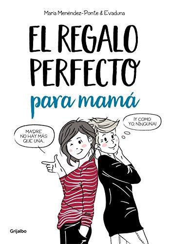 El regalo perfecto para mamá (Spanish Edition) by [Menéndez-Ponte, María