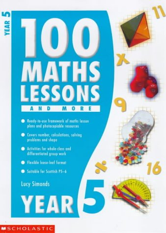 Download 100 Maths Lessons and More for Year 5: Year 5 (100 Maths Lessons & More) pdf epub