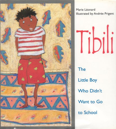 Tibili: The Little Boy Who Didn't Want to Go to School PDF
