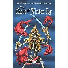 The Ghost of Winter Joy (The Adventures of Rupert Starbright) (Volume 3)