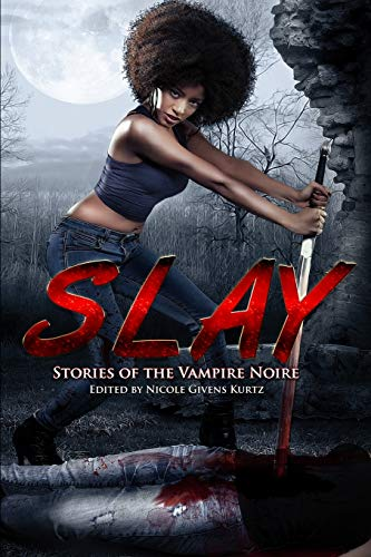 Book Cover: Slay: Stories of the Vampire Noire