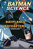 Batplanes and Batcopters, Tammy Enz, 1476552096