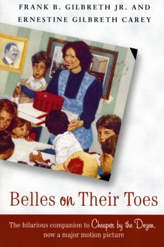 Belles On Their Toes by Frank B. Gilbreth and Ernestine Gilbreth Carey