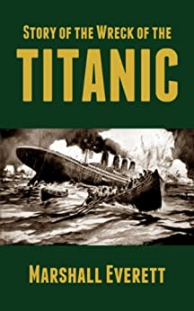 Story of the Wreck of the Titanic (Illustrated) (Titanic Landmark Series Book 3)