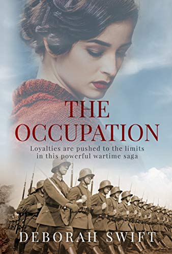 The Occupation: Loyalties are pushed to the limits in this powerful wartime saga by [Swift, Deborah]