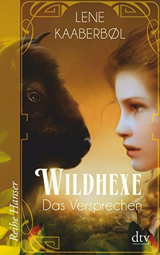 Wildhexe - Das Versprechen (Reihe Hanser)