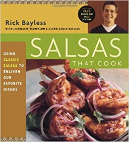 Salsas That Cook: Using Classic Salsas to Enliven Our Favorite Dishes: Amazon.es: Rick Bayless, JeanMarie Brownson, Deann Groen Bayless: Libros en idiomas ...