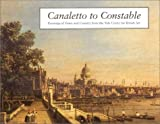 img - for Canaletto to Constable: Paintings of Town and Country from the Yale Center for British Art book / textbook / text book