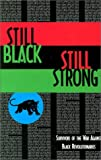 Still Black, Still Strong : Survivors of the War Against Black Revolutionaries, Bin Wahad, Dhoruba and Abu-Jamal, Mumia, 0936756748