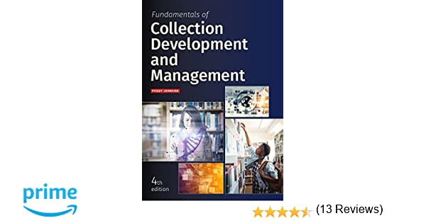 Fundamentals of collection development and management peggy fundamentals of collection development and management peggy johnson 9780838916414 amazon books fandeluxe Image collections