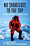 No Shortcuts to the Top: Climbing the World's 14 Highest Peaks by Ed Viesturs front cover