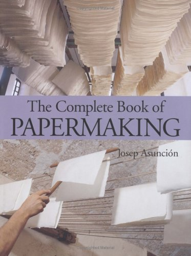 The Complete Book of Papermaking pdf epub