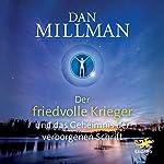 Der friedvolle Krieger und das Geheimnis der verborgenen Schrift | Dan Millman
