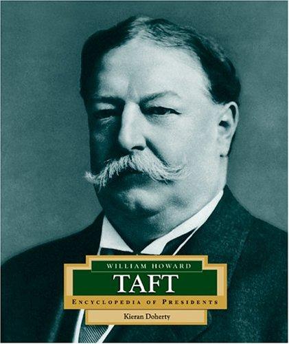 William Howard Taft: America's 27th President (ENCYCLOPEDIA OF PRESIDENTS SECOND SERIES)