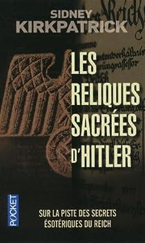 Les reliques sacrées d'Hitler par Kirkpatrick