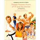 Female Fitness Stars of TV and the Movies: Featuring Profiles of Cher, Goldie Hawn, Lucy Lawless, and Demi Moore (Legends of Health & Fitness)