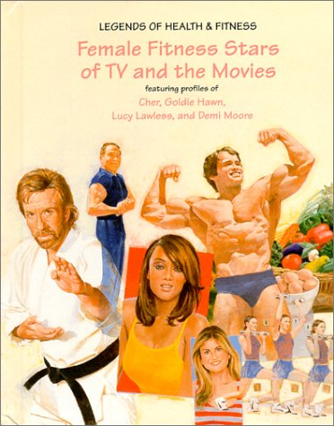 Female Fitness Stars of TV and the Movies: Featuring Profiles of Cher, Goldie Hawn, Lucy Lawless, and Demi Moore (Legends of Health & Fitness) by Brand: Mitchell Lane Pub Inc (Image #1)