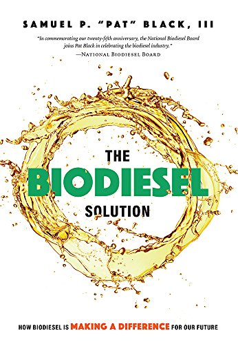 The Biodiesel Solution: How Biodiesel is making a difference for our future