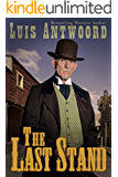 Western: The Last Stand (Westerns, Western Books, Western Fiction, Historical, Historical Fiction, Historical Novels, Wild West)