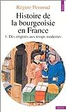 Histoire de la bourgeoisie en France. Tome 1 : Des origines aux temps modernes par Vourc'h