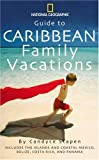 img - for Guide to Caribbean Family Vacations (National Geographic Guide to Caribbean Family Vacations) book / textbook / text book