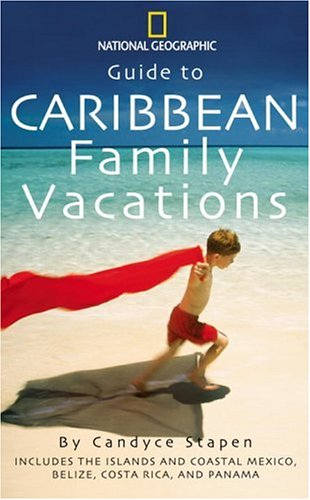 Guide to Caribbean Family Vacations (National Geographic Guide to Caribbean Family Vacations Includes the Islands and Coastal Mexico, Belize, Costa Rica, and Honduras) Paperback – February 1, 2003 Candyce H. Stapen 079226973X 903397950 Caribbean islands