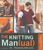 The Knitting Man(ual), Kristin Spurkland, 1580088457